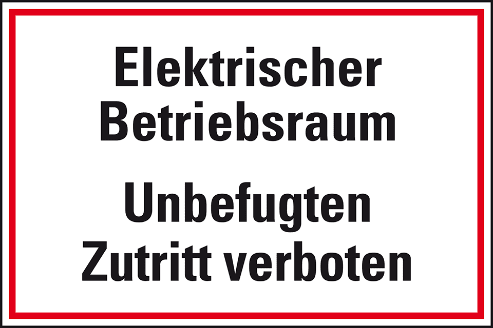 Hinweisschild Elektrischer Betriebsraum, Zutritt verboten | kroschke.at